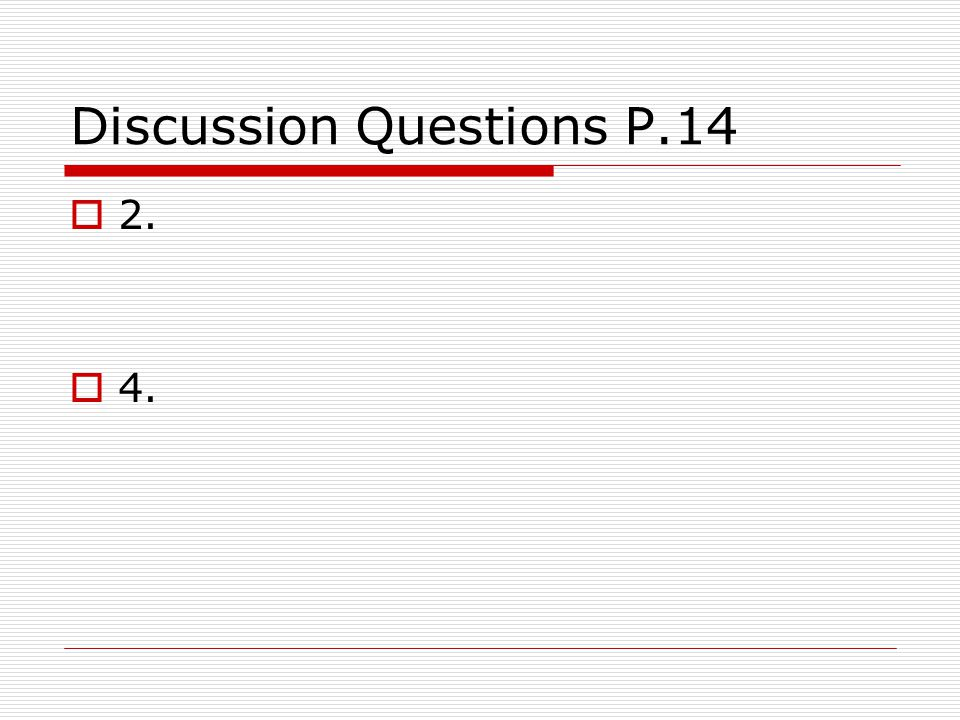Discussion Questions P.14