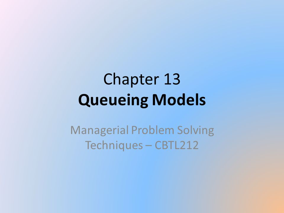 Chapter 13 Queueing Models