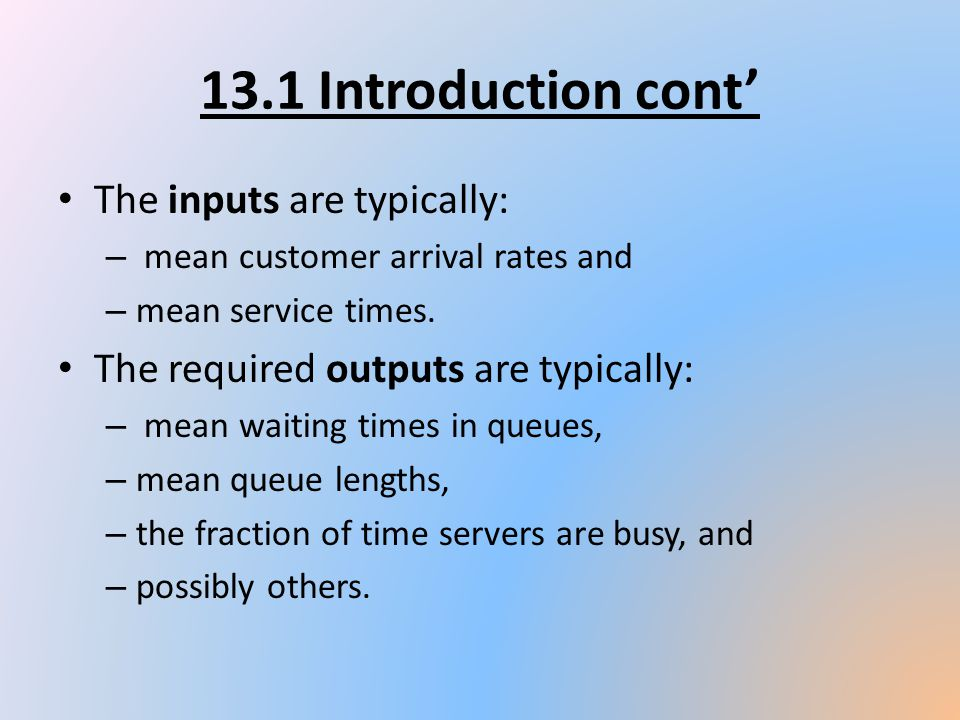 13.1 Introduction cont' The inputs are typically: