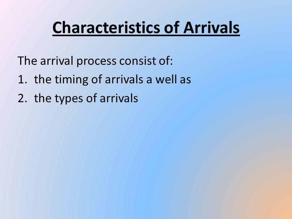 Characteristics of Arrivals