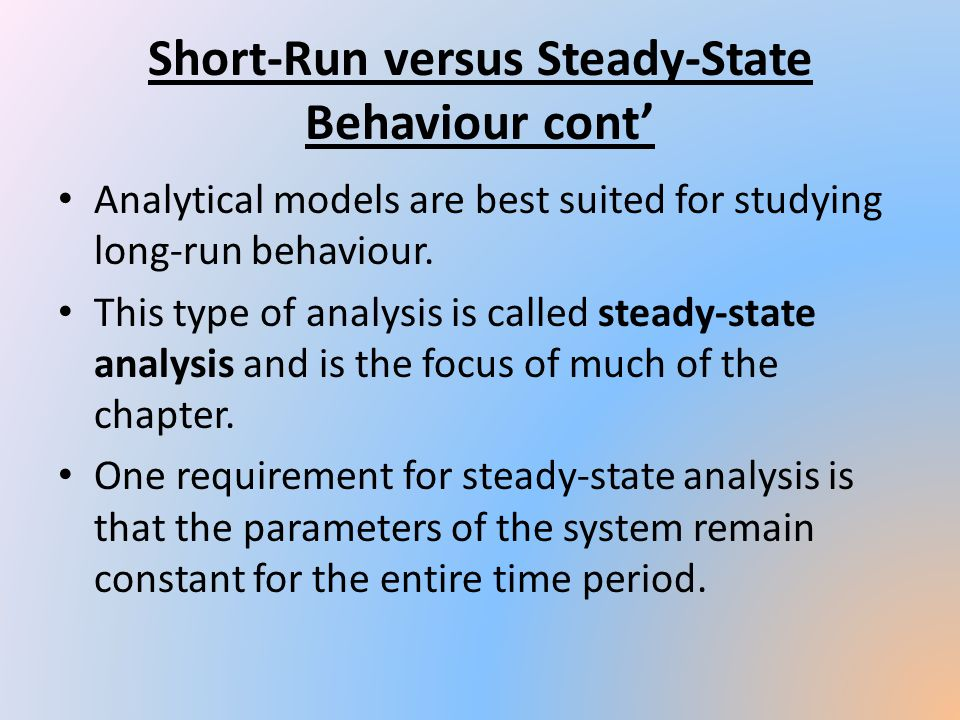 Short-Run versus Steady-State Behaviour cont'