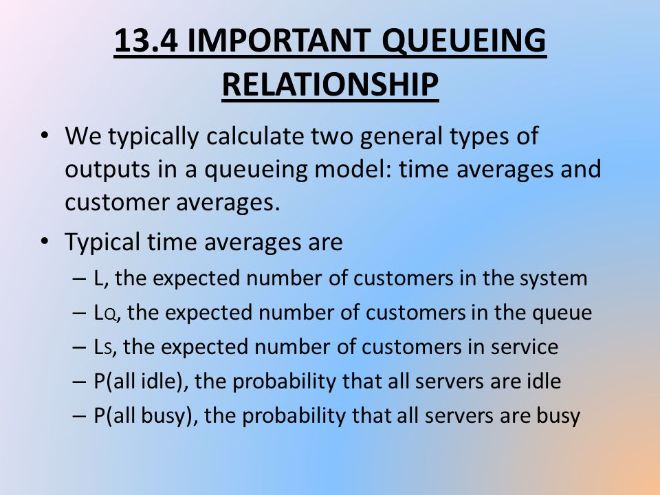 13.4 IMPORTANT QUEUEING RELATIONSHIP