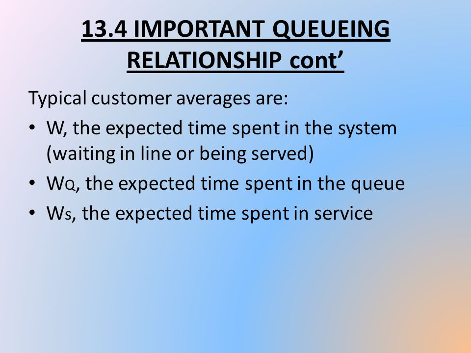13.4 IMPORTANT QUEUEING RELATIONSHIP cont'