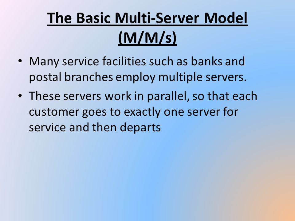 The Basic Multi-Server Model (M/M/s)