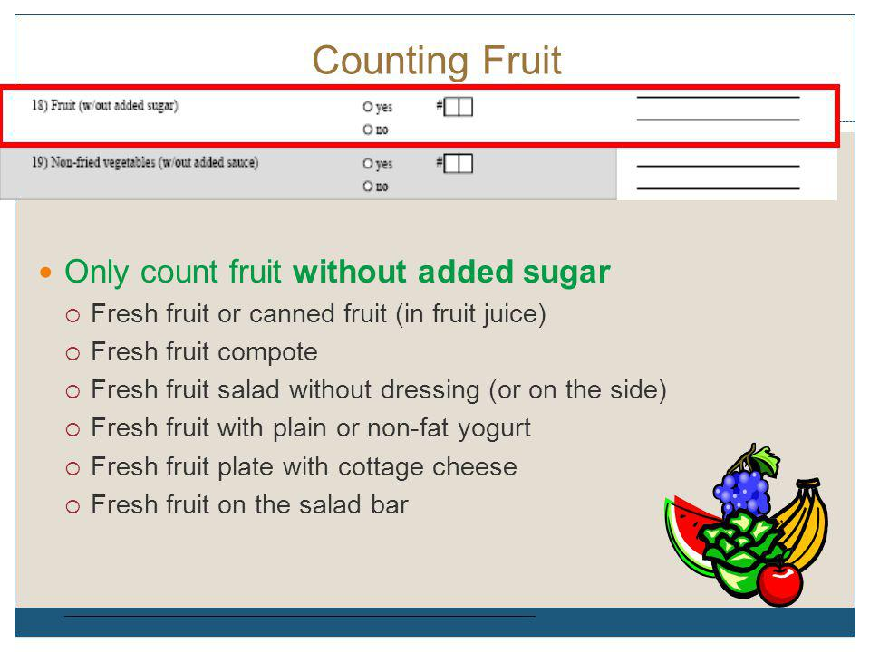 Counting Fruit Only count fruit without added sugar