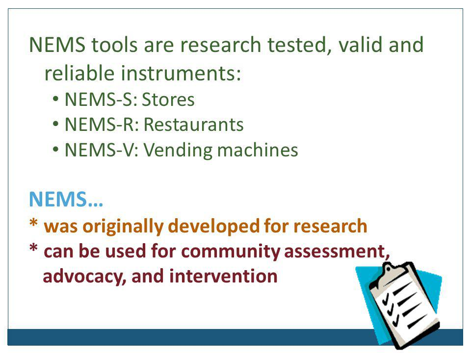 NEMS tools are research tested, valid and reliable instruments: