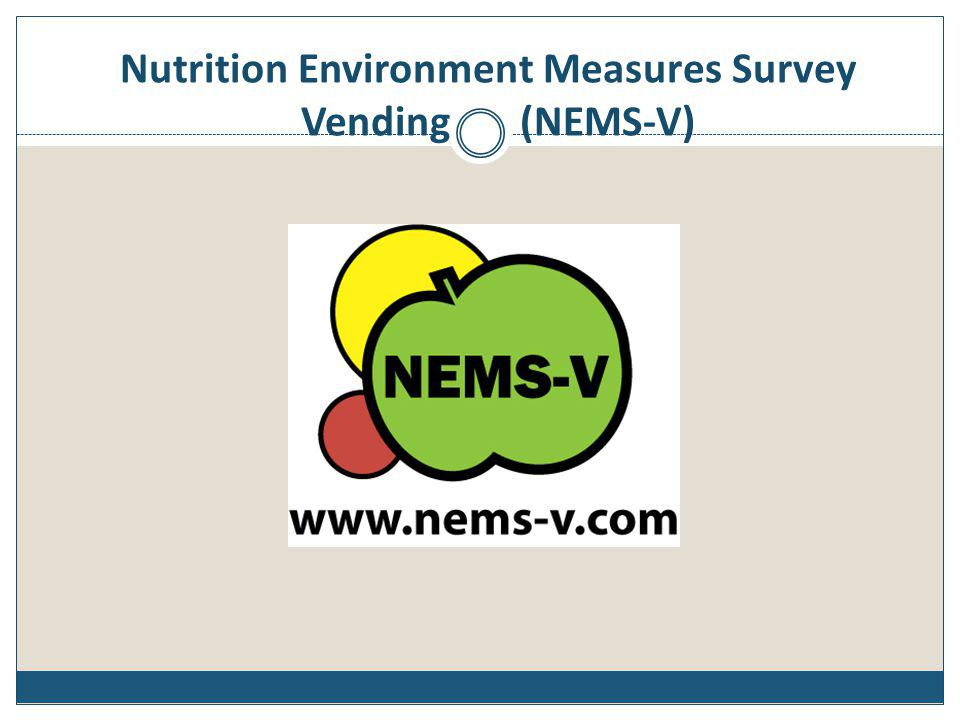 Nutrition Environment Measures Survey Vending (NEMS-V)