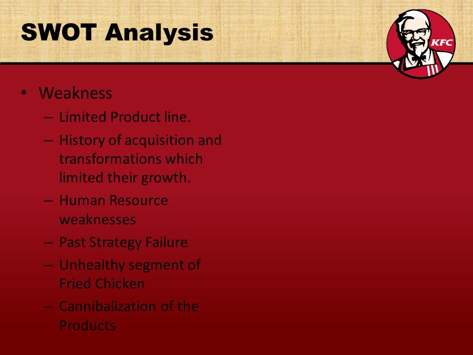 SWOT Analysis Weakness Limited Product line.