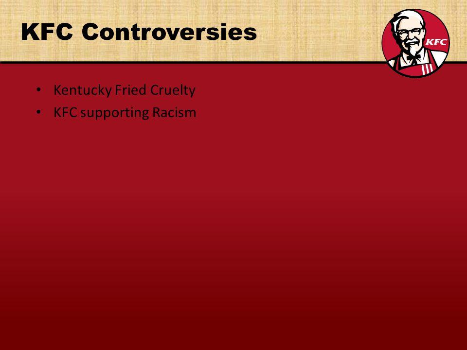 KFC Controversies Kentucky Fried Cruelty KFC supporting Racism