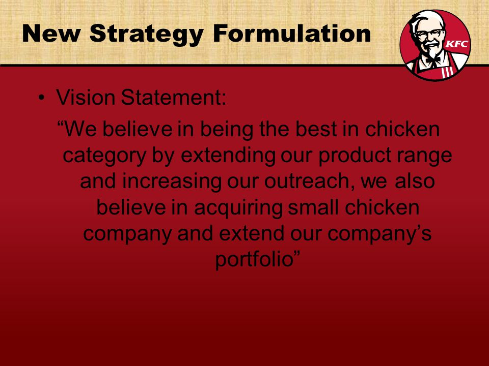 kfc vision and mission Kfc is one cooperation company that we besides know as kentucky fried chicken and it is one of the really celebrated ironss of fast nutrient eating house in malaysia, singapore and brunei, it exceeds 540 mercantile establishments.