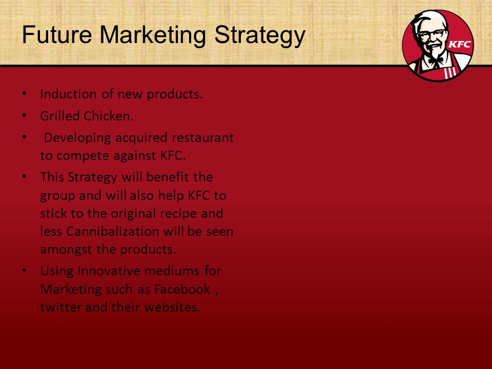 promotional strategy of kfc 2007: kfc, brand revitalisation: case study all aspects of marketing, transformed the kfc brand from sharp role the marketing strategy played in.
