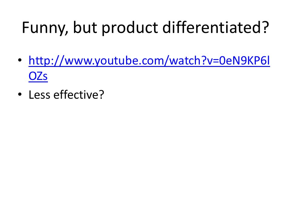 Funny, but product differentiated