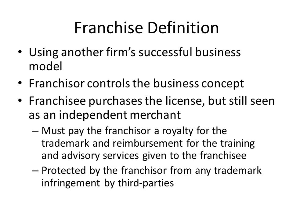 Franchise Definition Using another firm's successful business model