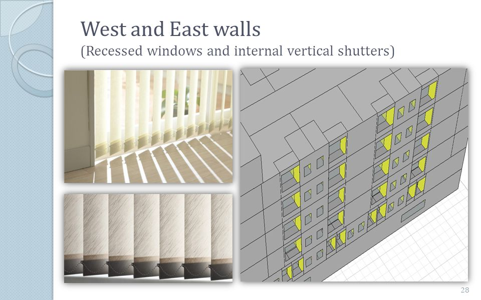 West and East walls (Recessed windows and internal vertical shutters)