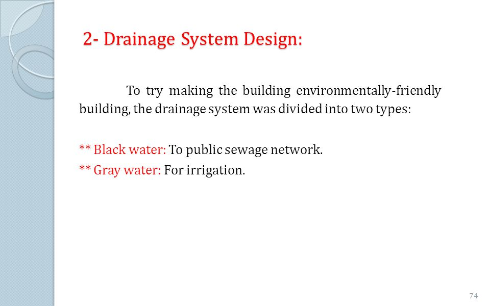 2- Drainage System Design: