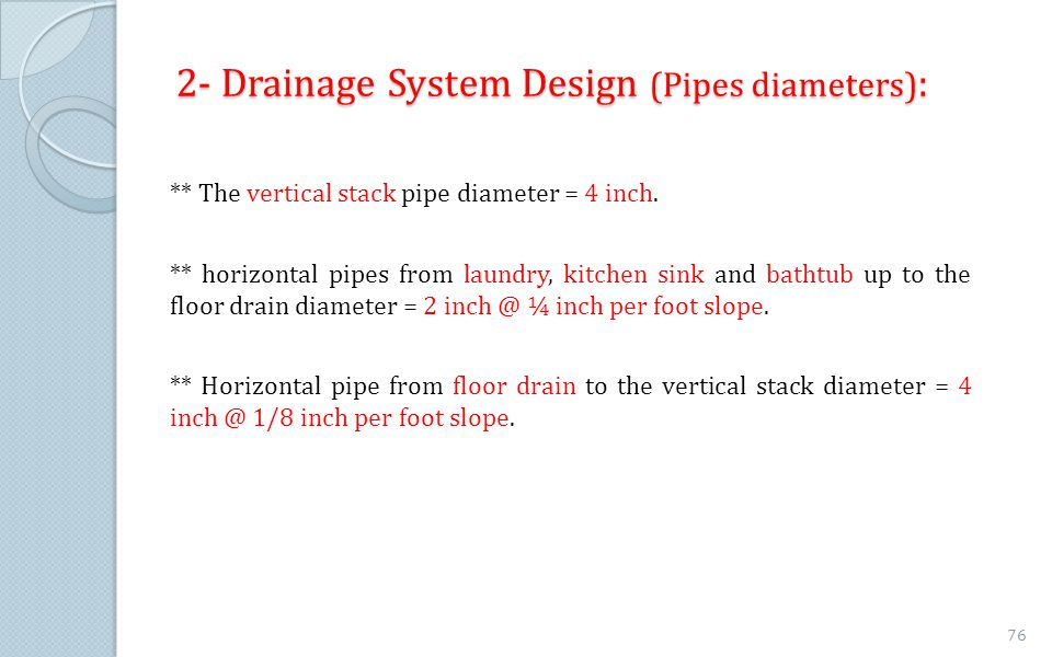 2- Drainage System Design (Pipes diameters):