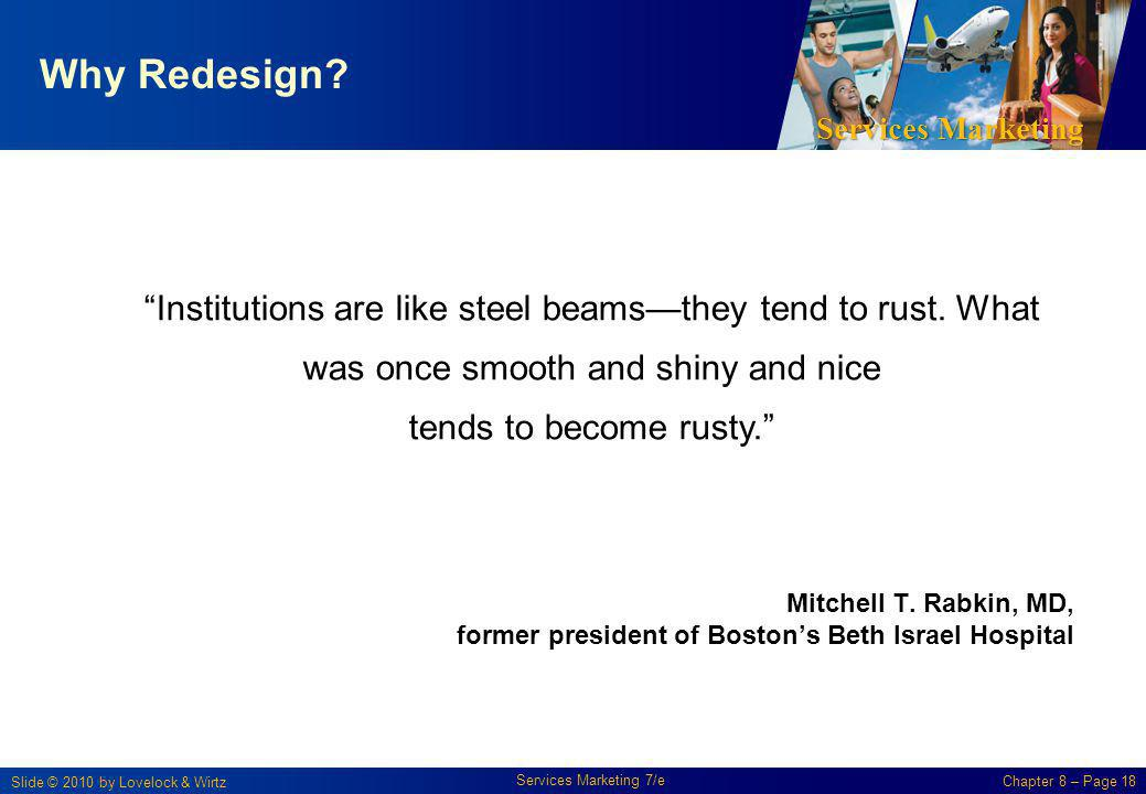 Why Redesign Institutions are like steel beams—they tend to rust. What was once smooth and shiny and nice tends to become rusty.