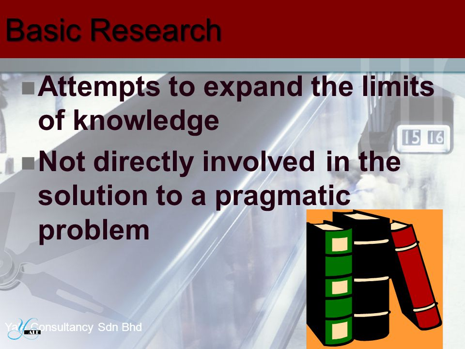 Basic Research Attempts to expand the limits of knowledge