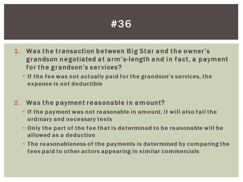 #36 Was the transaction between Big Star and the owner's grandson negotiated at arm's-length and in fact, a payment for the grandson's services