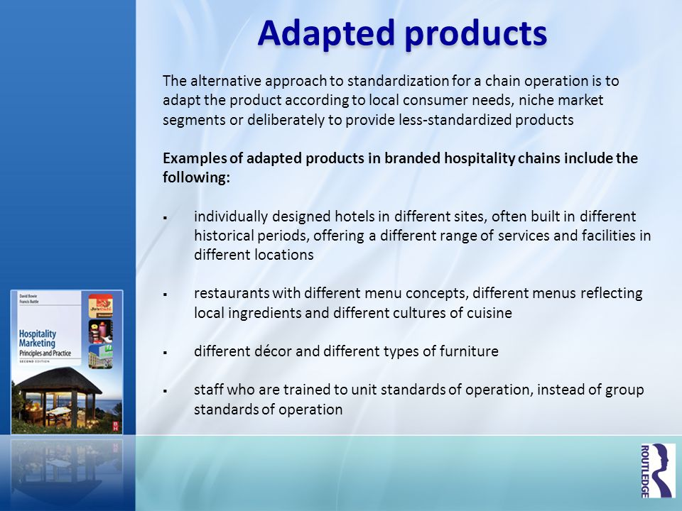 Adapted products The alternative approach to standardization for a chain operation is to.