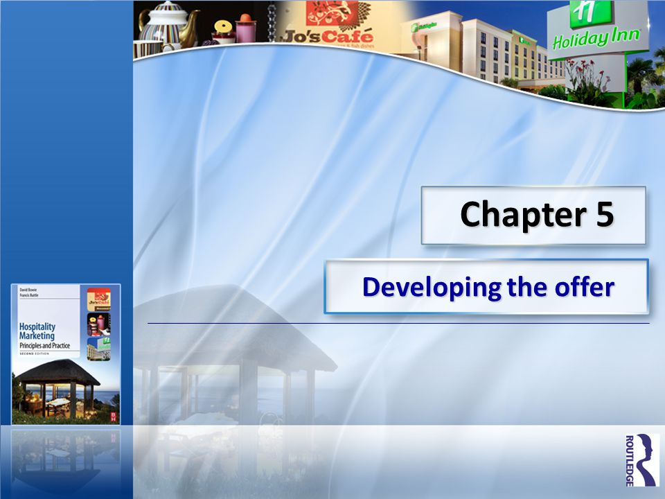 Chapter 5 Developing the offer