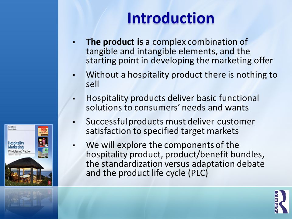 Introduction The product is a complex combination of tangible and intangible elements, and the starting point in developing the marketing offer.