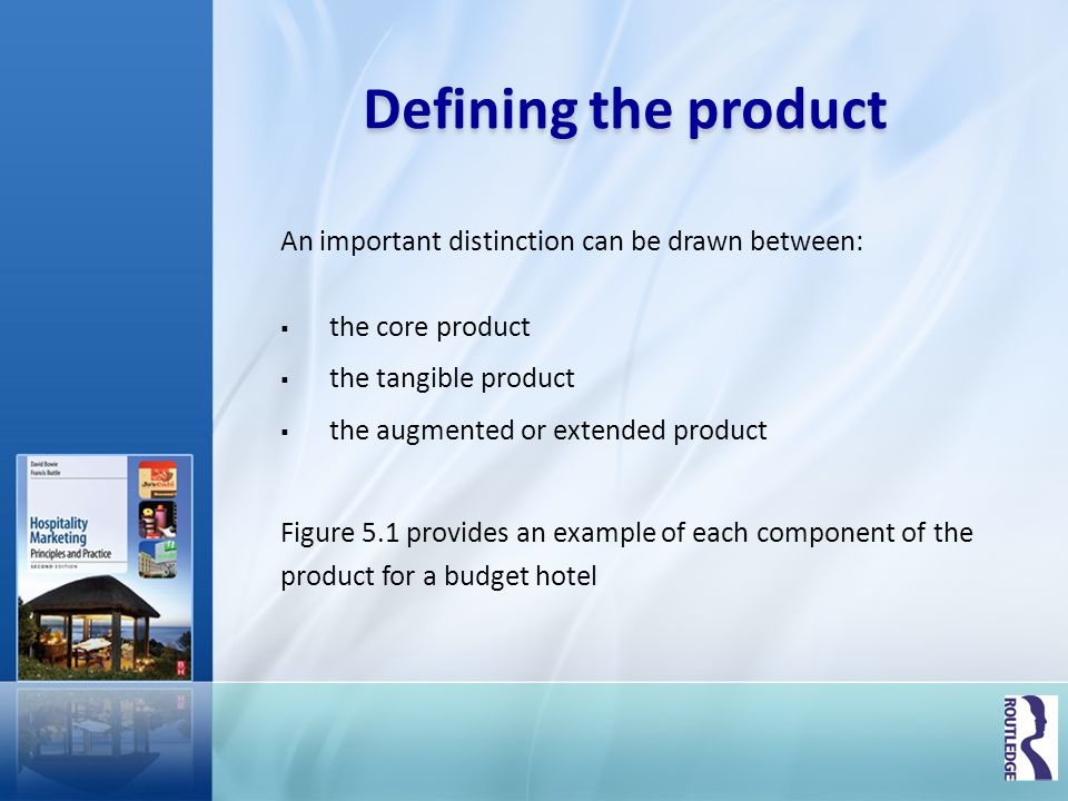 Defining the product An important distinction can be drawn between: