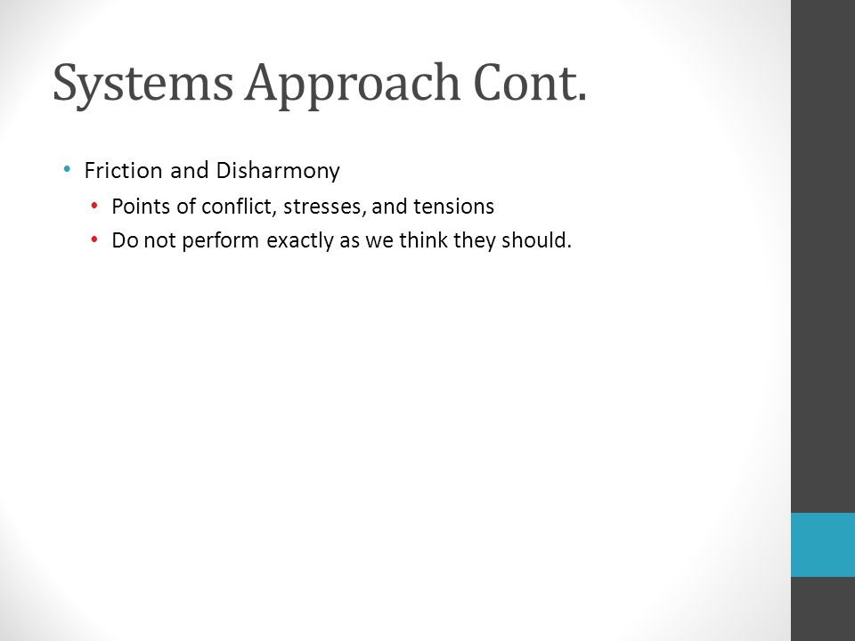 Systems Approach Cont. Friction and Disharmony