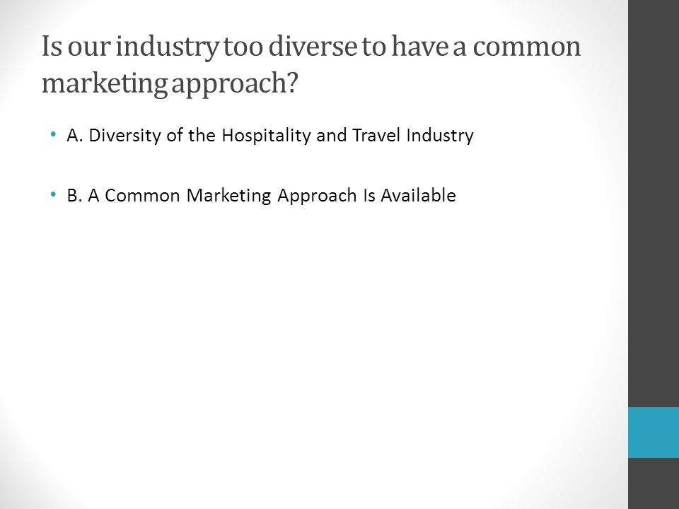 Is our industry too diverse to have a common marketing approach