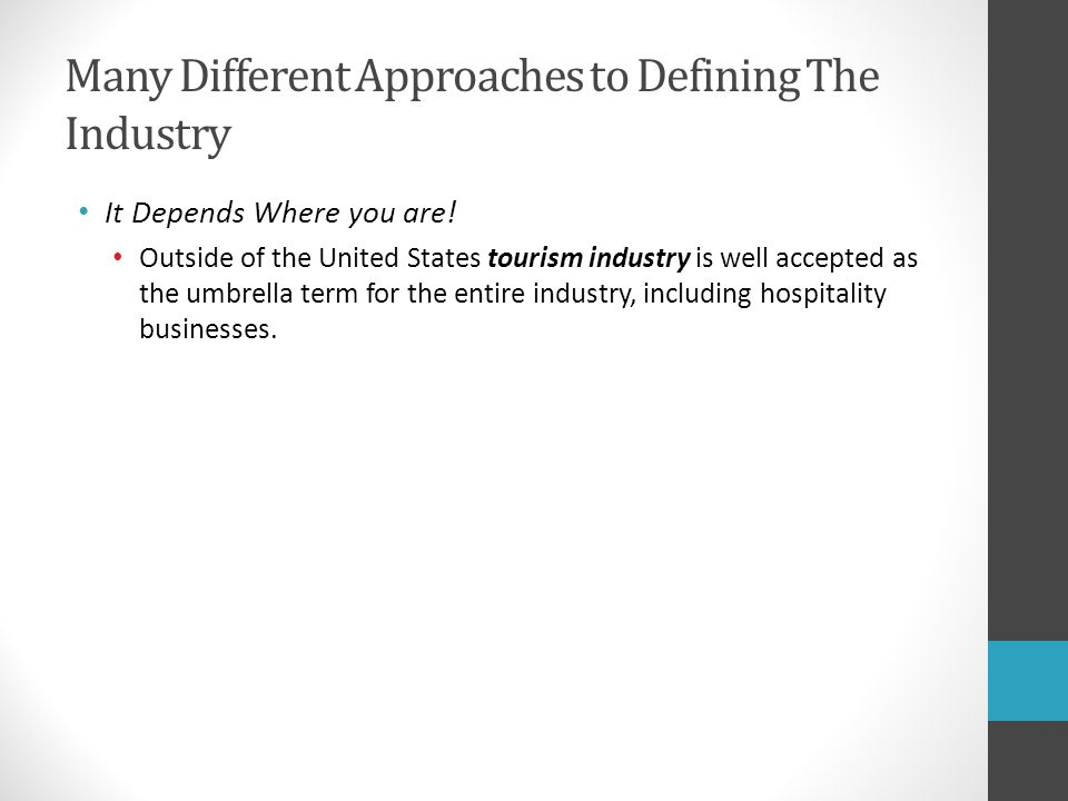 Many Different Approaches to Defining The Industry