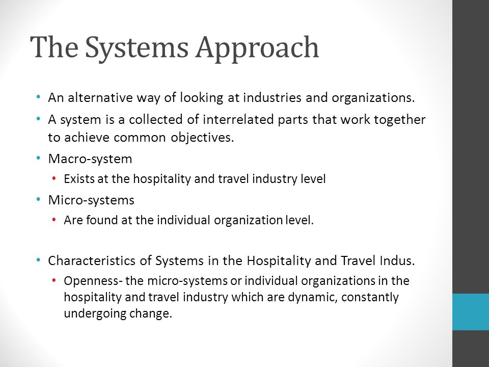 The Systems Approach An alternative way of looking at industries and organizations.
