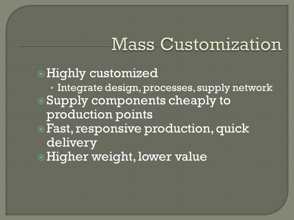 Mass Customization Highly customized