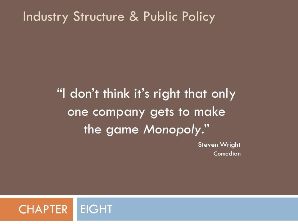 Industry Structure & Public Policy