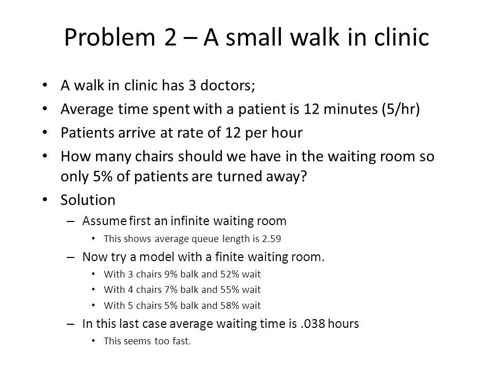 Problem 2 – A small walk in clinic