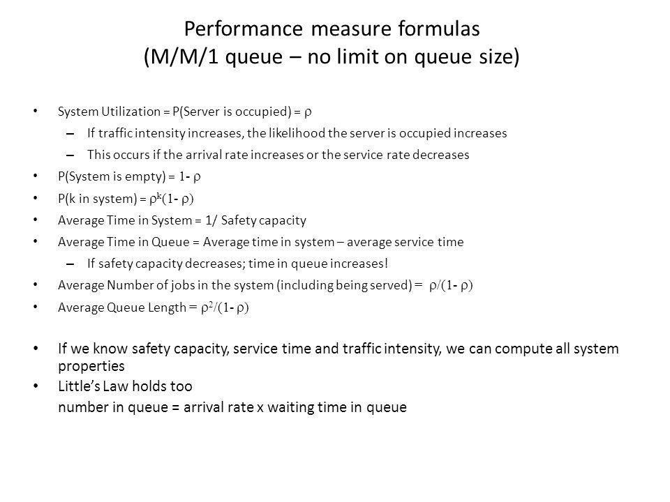 Performance measure formulas (M/M/1 queue – no limit on queue size)