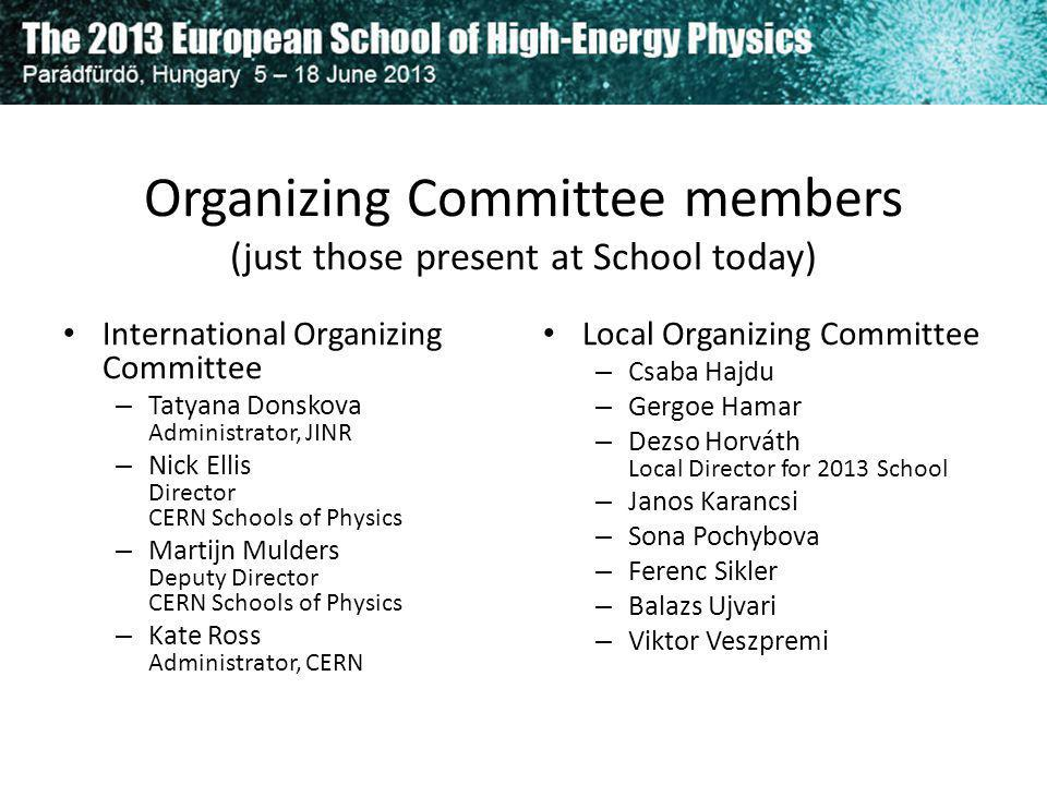 Organizing Committee members (just those present at School today)