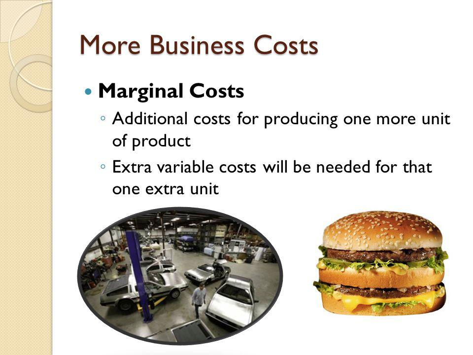 More Business Costs Marginal Costs