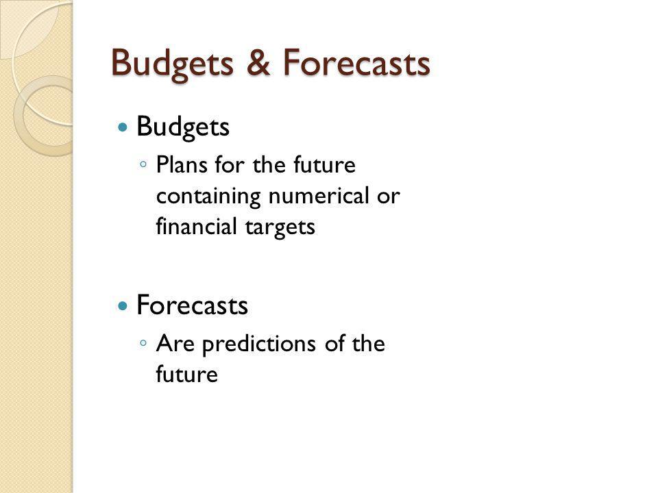 Budgets & Forecasts Budgets Forecasts