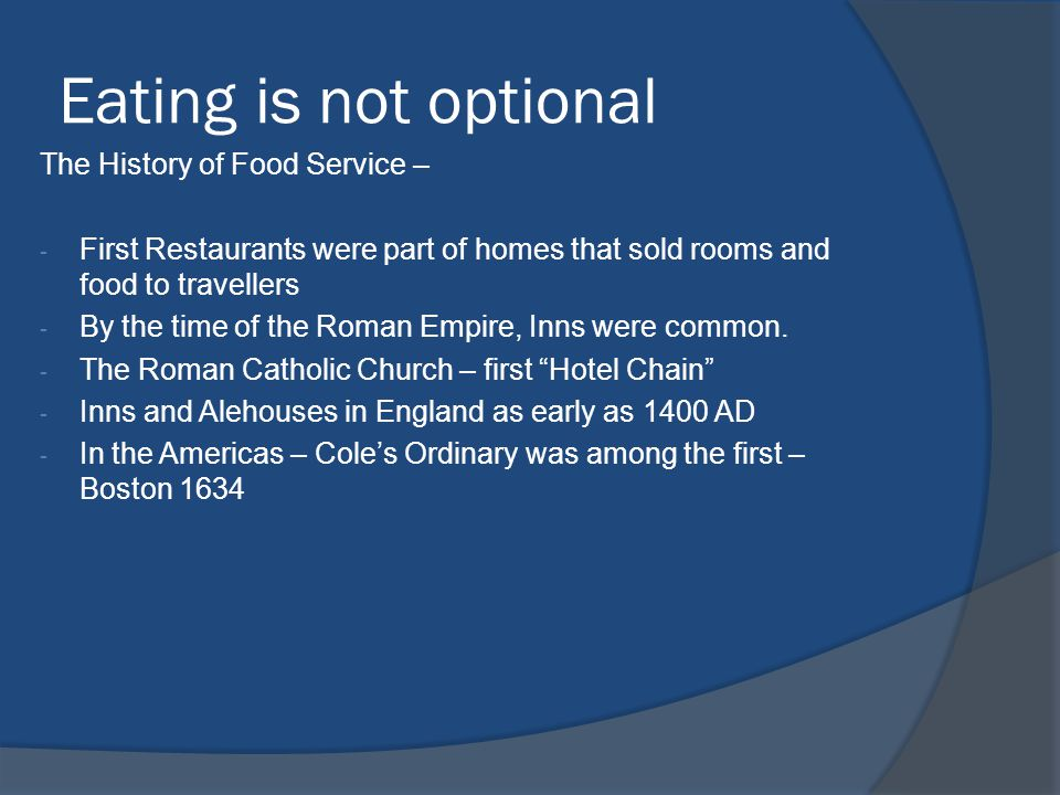 Eating is not optional The History of Food Service –