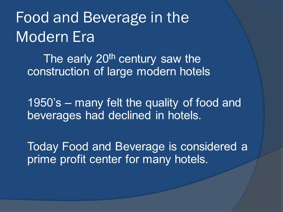Food and Beverage in the Modern Era