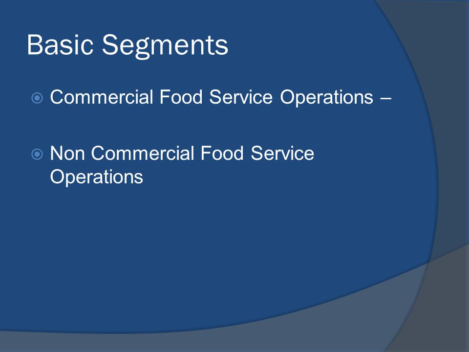 Basic Segments Commercial Food Service Operations –