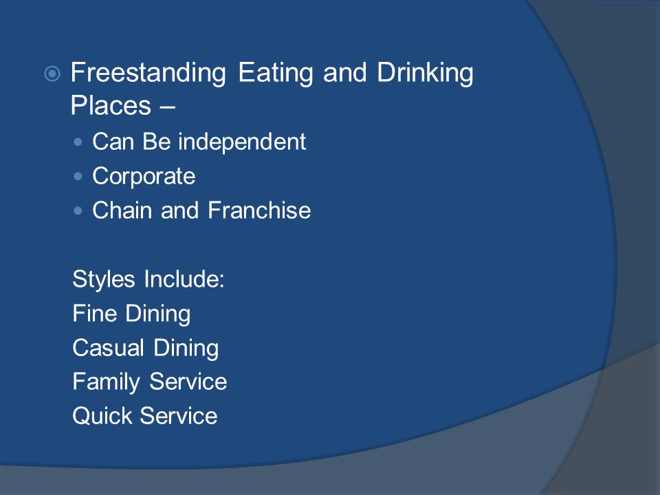 Freestanding Eating and Drinking Places –