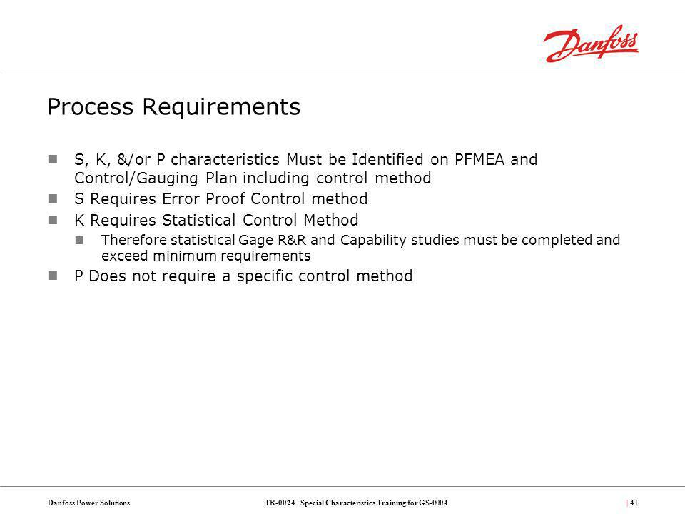 Process Requirements S, K, &/or P characteristics Must be Identified on PFMEA and Control/Gauging Plan including control method.