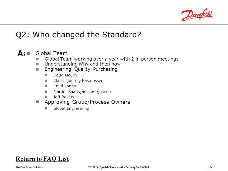 Q2: Who changed the Standard