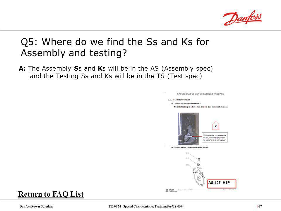 Q5: Where do we find the Ss and Ks for Assembly and testing