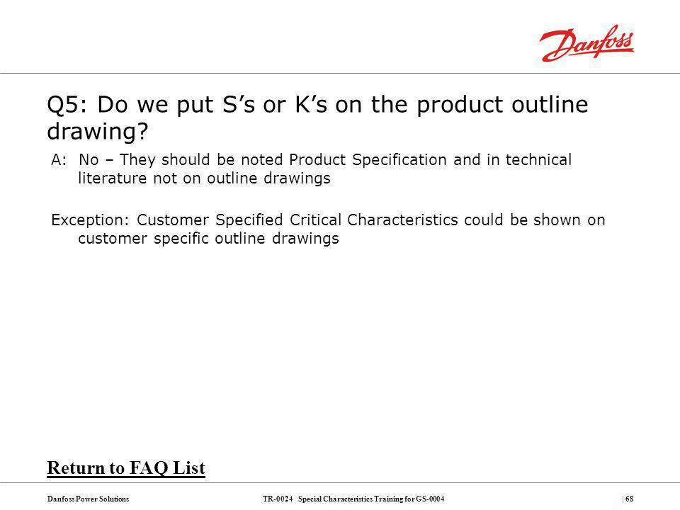 Q5: Do we put S's or K's on the product outline drawing