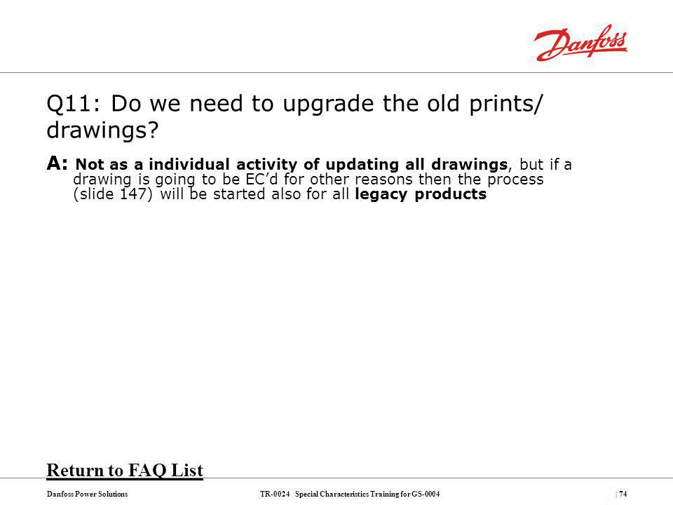 Q11: Do we need to upgrade the old prints/ drawings