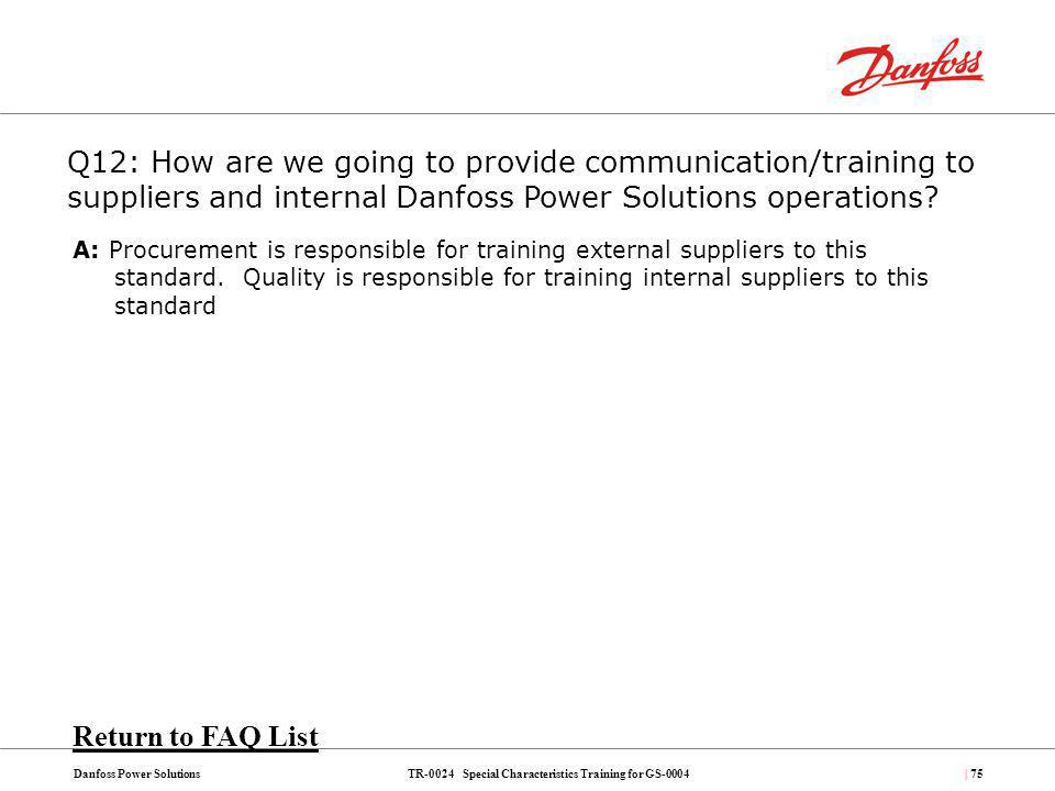 Q12: How are we going to provide communication/training to suppliers and internal Danfoss Power Solutions operations