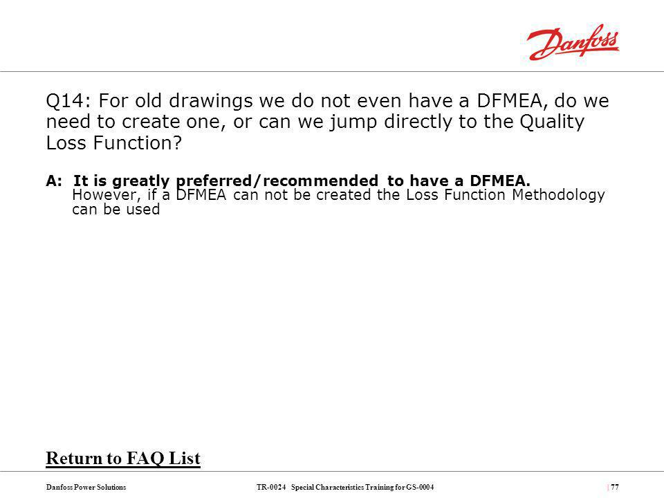 Q14: For old drawings we do not even have a DFMEA, do we need to create one, or can we jump directly to the Quality Loss Function
