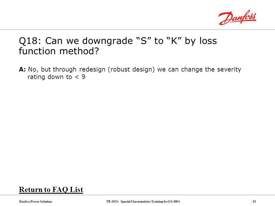 Q18: Can we downgrade S to K by loss function method
